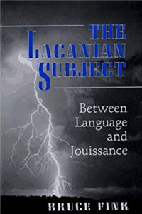 Free eBook The Lacanian Subject: Between Language and Jouissance download