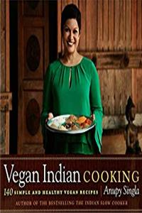 Free eBook Vegan Indian Cooking: 140 Simple and Healthy Vegan Recipes download