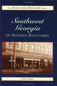 Free eBook Southwest Georgia In Vintage Postcards (The Postcard History Series) download