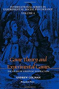 Free eBook Game Theory and Experimental Games: The Study of Strategic Interaction (International series in experimental social psychology) download