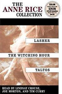 Free eBook The Anne Rice Collection Mayfair Witches: Lasher / The Witching Hour / Taltos download