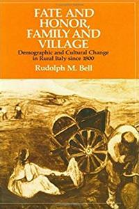 Free eBook Fate and Honor, Family and Village: Demographic and Cultural Change in Rural Italy Since 1800 download