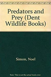 Free eBook Predators and Prey (Dent Wildlife Books) download
