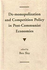 Free eBook De-monopolization And Competition Policy In Post-communist Economies download