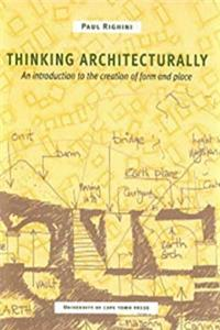 Free eBook Thinking Architecturally: An Introduction to the Creation of Form and Place download