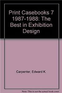Free eBook Print Casebooks 7, 1987-1988: The Best in Exhibition Design (Print Casebooks 7, 1987-1988) download