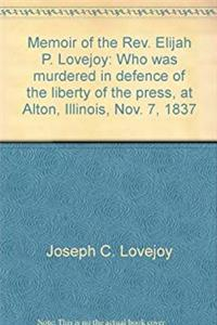Free eBook Memoir of the Rev. Elijah P. Lovejoy: Who was murdered in defence of the liberty of the press, at Alton, Illinois, Nov. 7, 1837 download