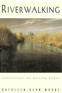 Free eBook Riverwalking: Reflections on Moving Water download
