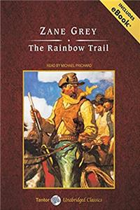 Free eBook The Rainbow Trail, with eBook (Tantor Unabridged Classics) download