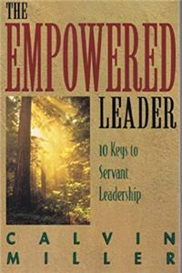 Free eBook The Empowered Leader: 10 Keys to Servant Leadership download