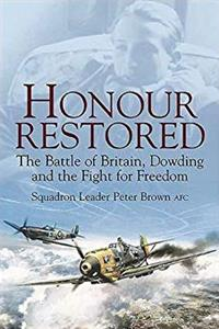 Free eBook Honour Restored: The Battle of Britain, Dowding And the Fight for Freedom download