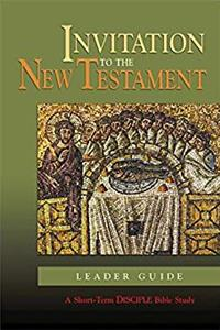 Free eBook Invitation to the New Testament: Leader Guide: A Short-Term DISCIPLE Bible Study (Disciple Short Term Studies S) download