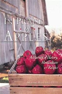 Free eBook In Praise of Apples: A Harvest of History, Horticulture  Recipes download
