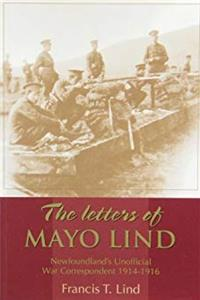 Free eBook The Letters of Mayo Lind: Newfoundland's Unofficial War Correspondent, 1914-1916 download