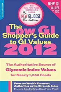 Free eBook The Low GI Shopper's Guide to GI Values 2012: The Authoritative Source of Glycemic Index Values for Nearly 1,200 Foods (New Glucose Revolution) download