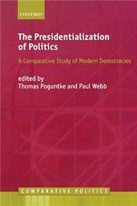 Free eBook The Presidentialization of Politics: A Comparative Study of Modern Democracies (Comparative Politics) download