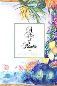 Free eBook A Slice of Paradise: Fresh and Inviting Flavors from the Junior League of the Palm Beaches download