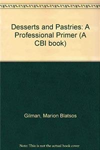 Free eBook Desserts and Pastries: A Professional Primer (Culinary Arts) download