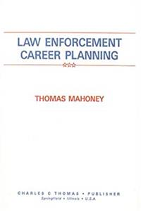 Free eBook Law Enforcement Career Planning: A Handbook Designed to Prepare Law Enforcement Officers for Promotional Opportunities and Exams, Resume Writing, UN download