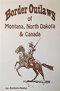 Free eBook Border Outlaws of Montana, North Dakota  Canada download